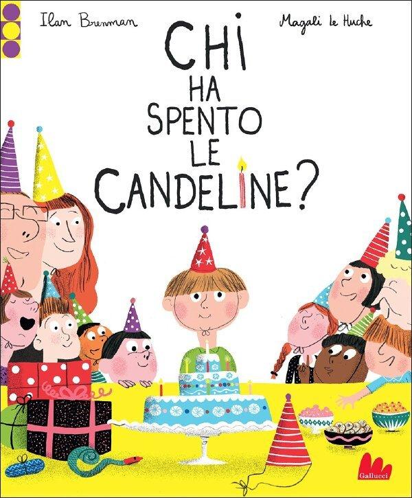 Chi Ha Spento Le Candeline Gallucci Editore